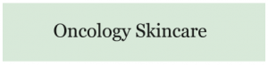 Oncology skincare, skin essentials by mariga wexford