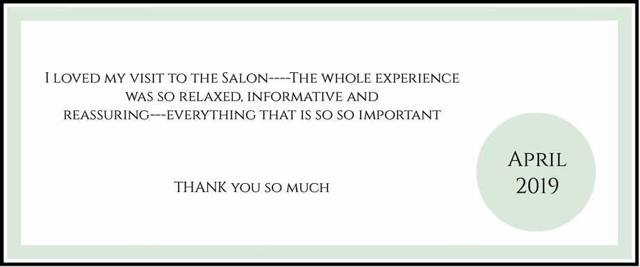 Testimonial for skin essentials by marigaI love my visit to the Salon----The whole experience was so relaxed, informative and reassuring---everything that is so so important Have to practice the advice and routine you recommended.. THANK you so much