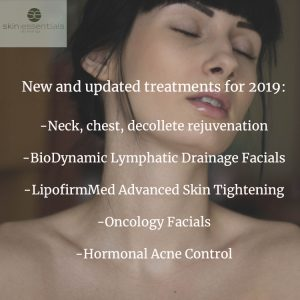 List of new skin treatments coming to skin essentials by mariga clinic wexford in 2019 including lipofirmmed skin tightening, biodynamic lymph drainage massage, rejuvenation treatments for the skin of the neck, chest, oncology safe facials and skincare products, hormonal acne control